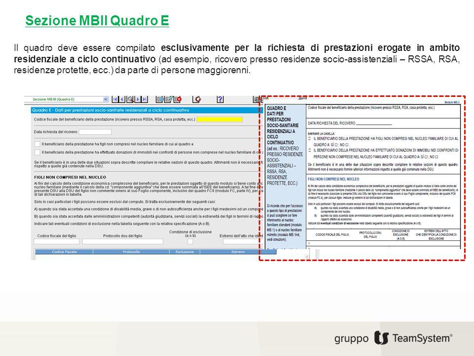 Sezione MBII Quadro E Il quadro deve essere compilato esclusivamente per la richiesta di prestazioni erogate in ambito residenziale a ciclo continuati