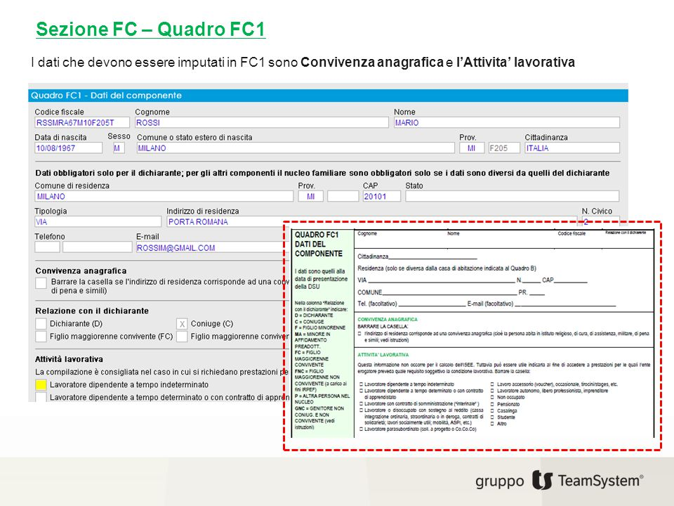 Sezione FC – Quadro FC1 I dati che devono essere imputati in FC1 sono Convivenza anagrafica e l'Attivita' lavorativa