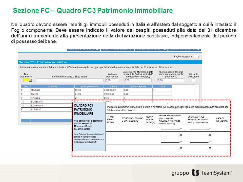 Sezione FC – Quadro FC3 Patrimonio Immobiliare Nel quadro devono essere inseriti gli immobili posseduti in Italia e all'estero dal soggetto a cui è in