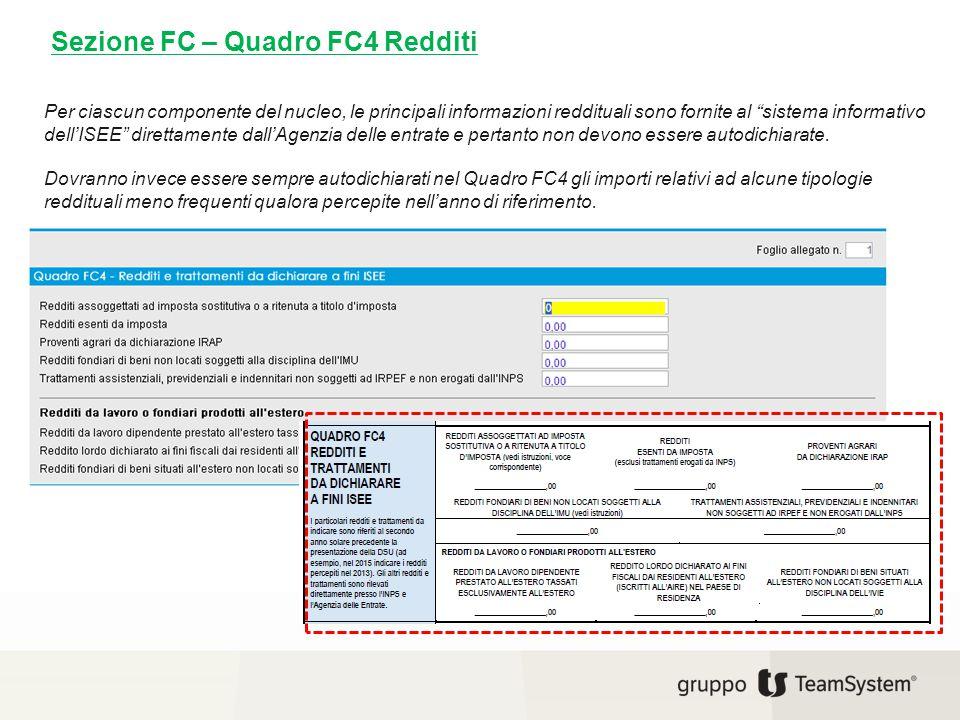 """Sezione FC – Quadro FC4 Redditi Per ciascun componente del nucleo, le principali informazioni reddituali sono fornite al """"sistema informativo dell'ISE"""