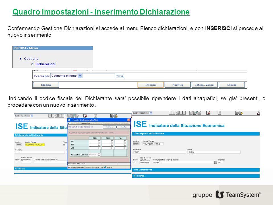 Quadro Impostazioni - Inserimento Dichiarazione Confermando Gestione Dichiarazioni si accede al menu Elenco dichiarazioni, e con INSERISCI si procede