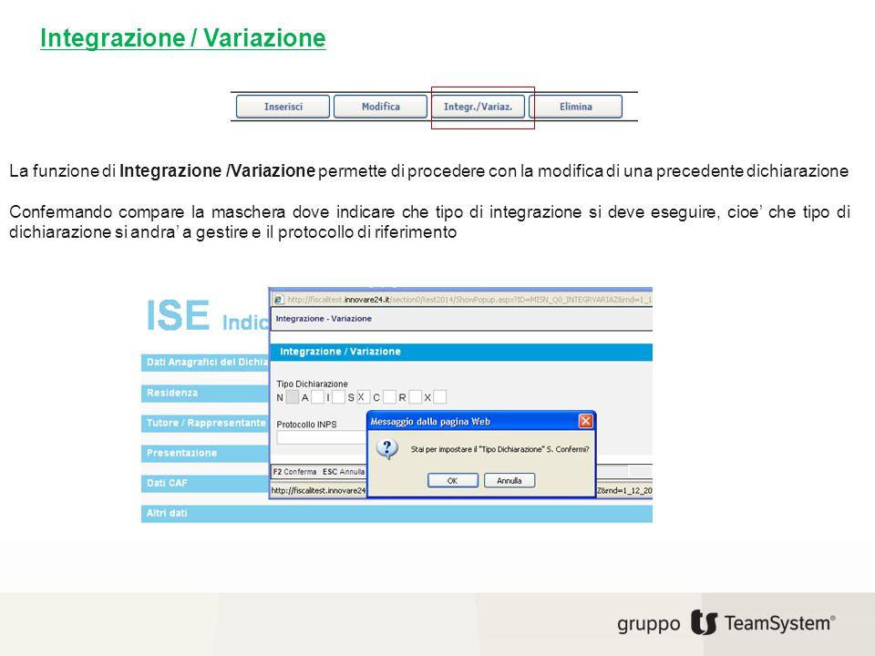 Integrazione / Variazione La funzione di Integrazione /Variazione permette di procedere con la modifica di una precedente dichiarazione Confermando co
