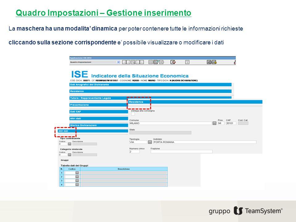 Quadro Impostazione – Residenza Confermando Residenza si accede nella maschera per l'inserimento dei dati corrispondenti
