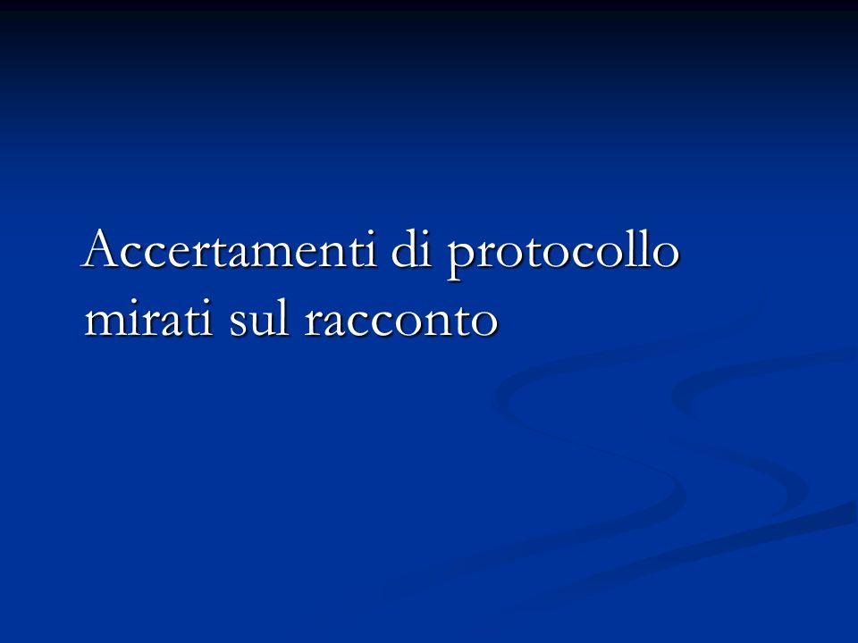 Accertamenti di protocollo mirati sul racconto Accertamenti di protocollo mirati sul racconto