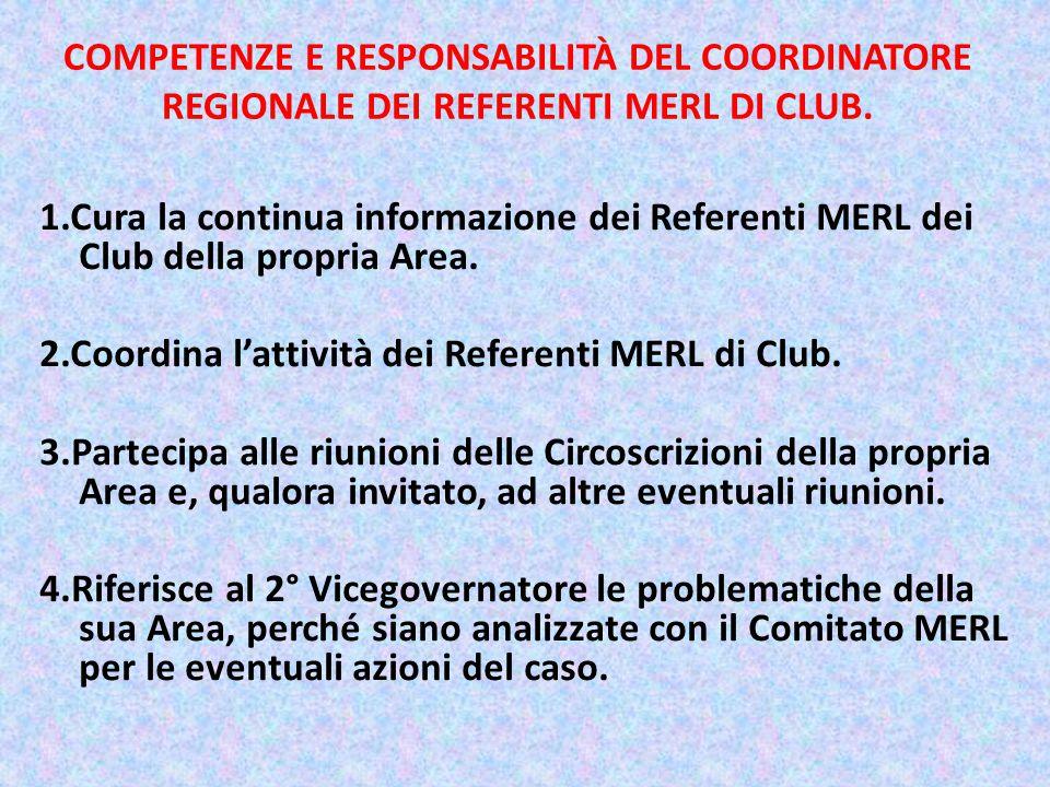 COMPETENZE E RESPONSABILITÀ DEL COORDINATORE REGIONALE DEI REFERENTI MERL DI CLUB.