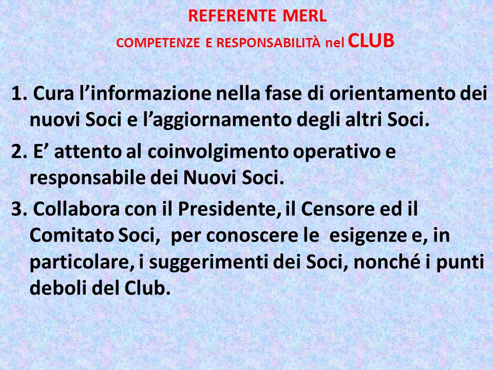 REFERENTE MERL COMPETENZE E RESPONSABILITÀ nel CLUB 1.