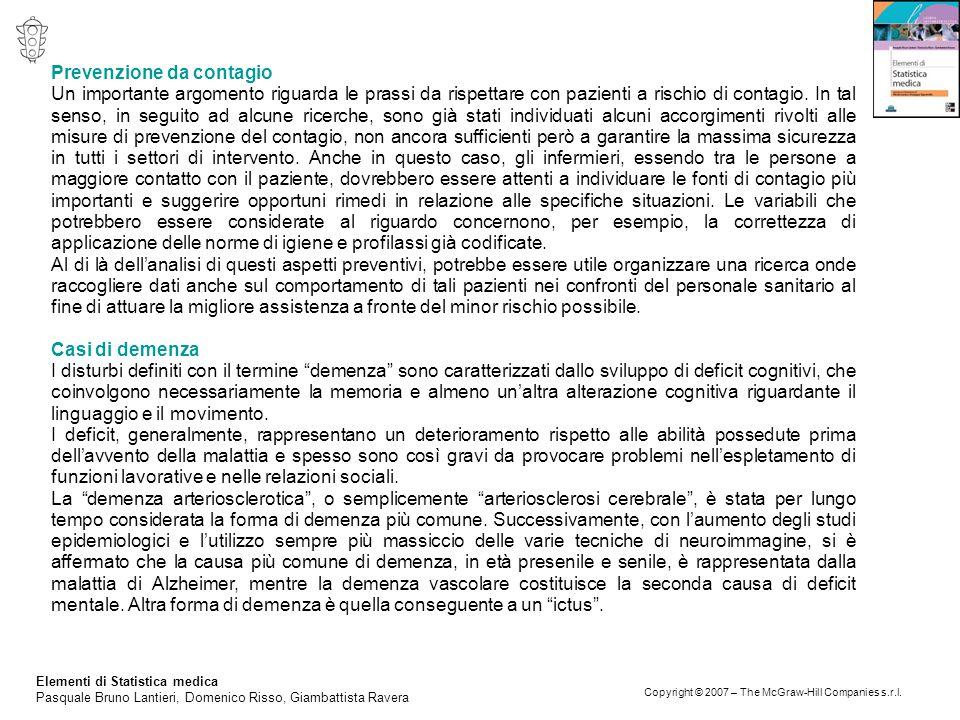 Elementi di Statistica medica Pasquale Bruno Lantieri, Domenico Risso, Giambattista Ravera Copyright © 2007 – The McGraw-Hill Companies s.r.l. Prevenz