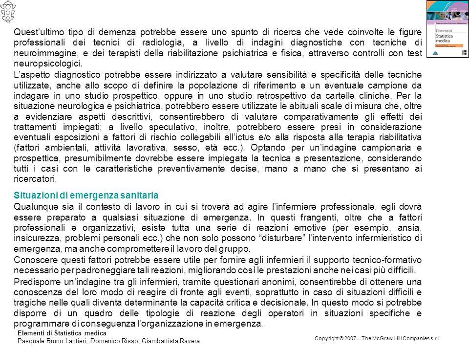 Elementi di Statistica medica Pasquale Bruno Lantieri, Domenico Risso, Giambattista Ravera Copyright © 2007 – The McGraw-Hill Companies s.r.l. Quest'u