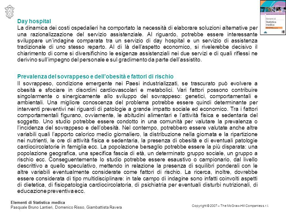 Elementi di Statistica medica Pasquale Bruno Lantieri, Domenico Risso, Giambattista Ravera Copyright © 2007 – The McGraw-Hill Companies s.r.l. Day hos