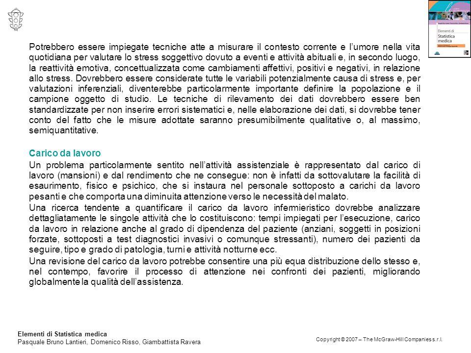 Elementi di Statistica medica Pasquale Bruno Lantieri, Domenico Risso, Giambattista Ravera Copyright © 2007 – The McGraw-Hill Companies s.r.l. Potrebb