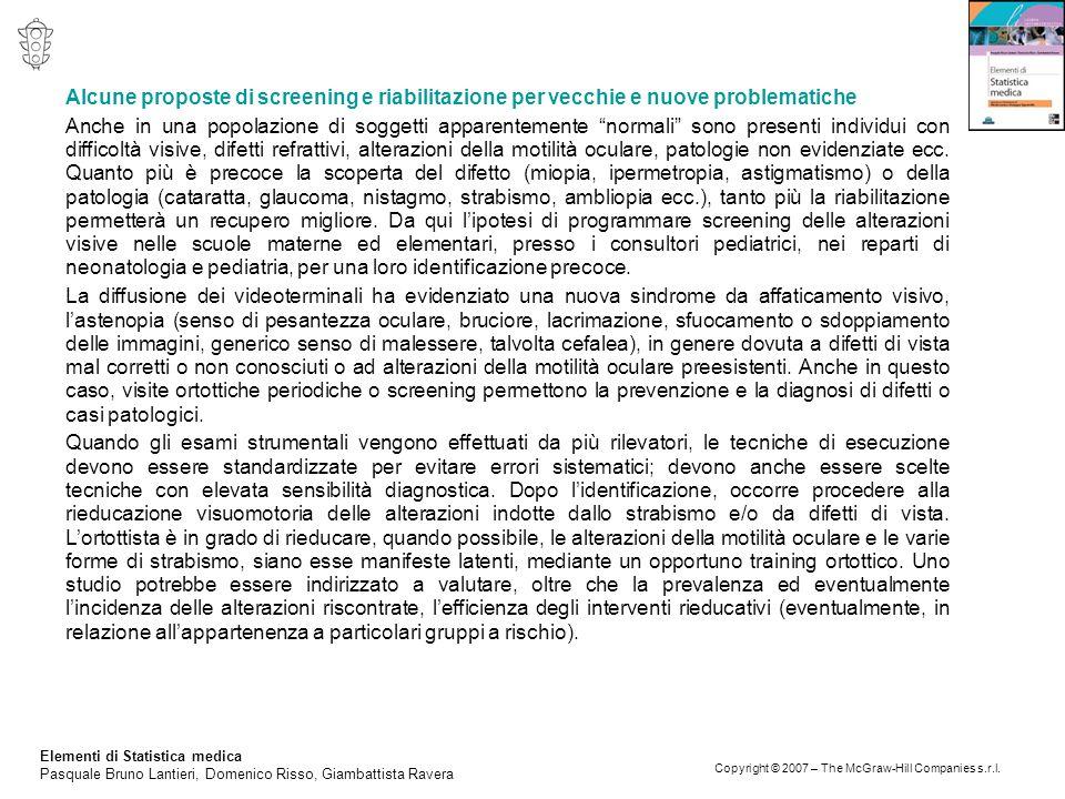 Elementi di Statistica medica Pasquale Bruno Lantieri, Domenico Risso, Giambattista Ravera Copyright © 2007 – The McGraw-Hill Companies s.r.l. Alcune