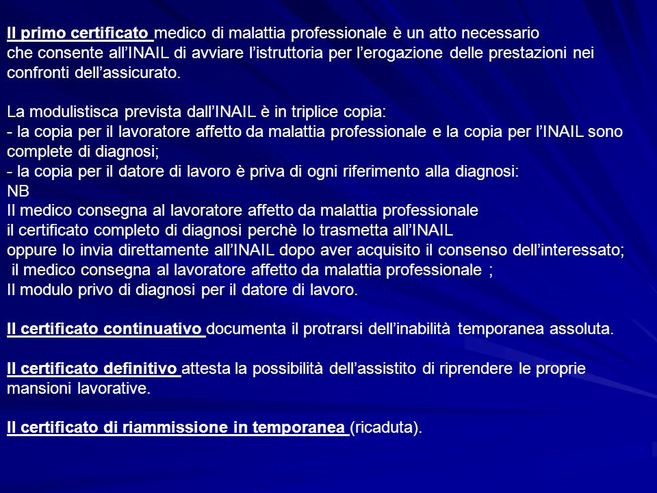 Il primo certificato medico di malattia professionale è un atto necessario che consente all'INAIL di avviare l'istruttoria per l'erogazione delle prestazioni nei confronti dell'assicurato.