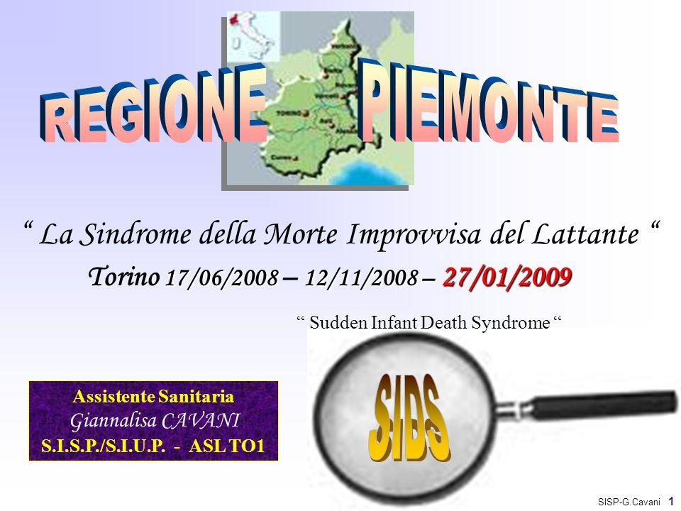 """"""" La Sindrome della Morte Improvvisa del Lattante """" """" Sudden Infant Death Syndrome """" Assistente Sanitaria Giannalisa CAVANI S.I.S.P./S.I.U.P. - ASL TO"""