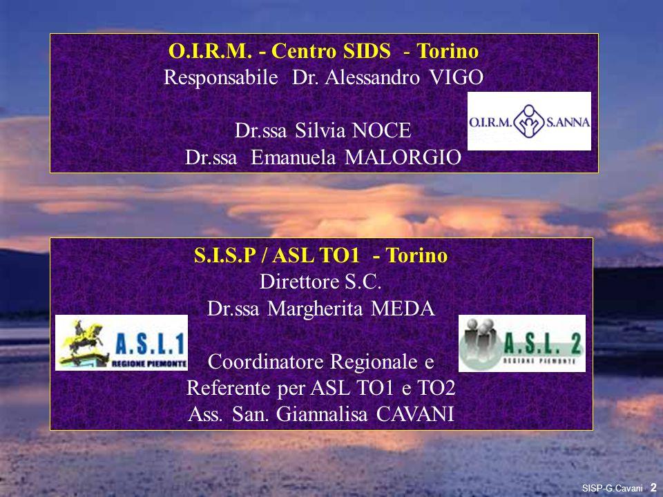 O.I.R.M. - Centro SIDS - Torino Responsabile Dr. Alessandro VIGO Dr.ssa Silvia NOCE Dr.ssa Emanuela MALORGIO S.I.S.P / ASL TO1 - Torino Direttore S.C.