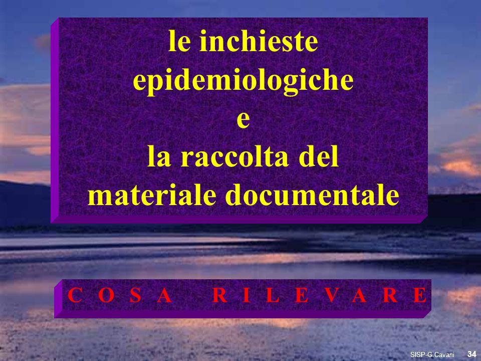 le inchieste epidemiologiche e la raccolta del materiale documentale COSA RILEVARE 34 SISP-G.Cavani