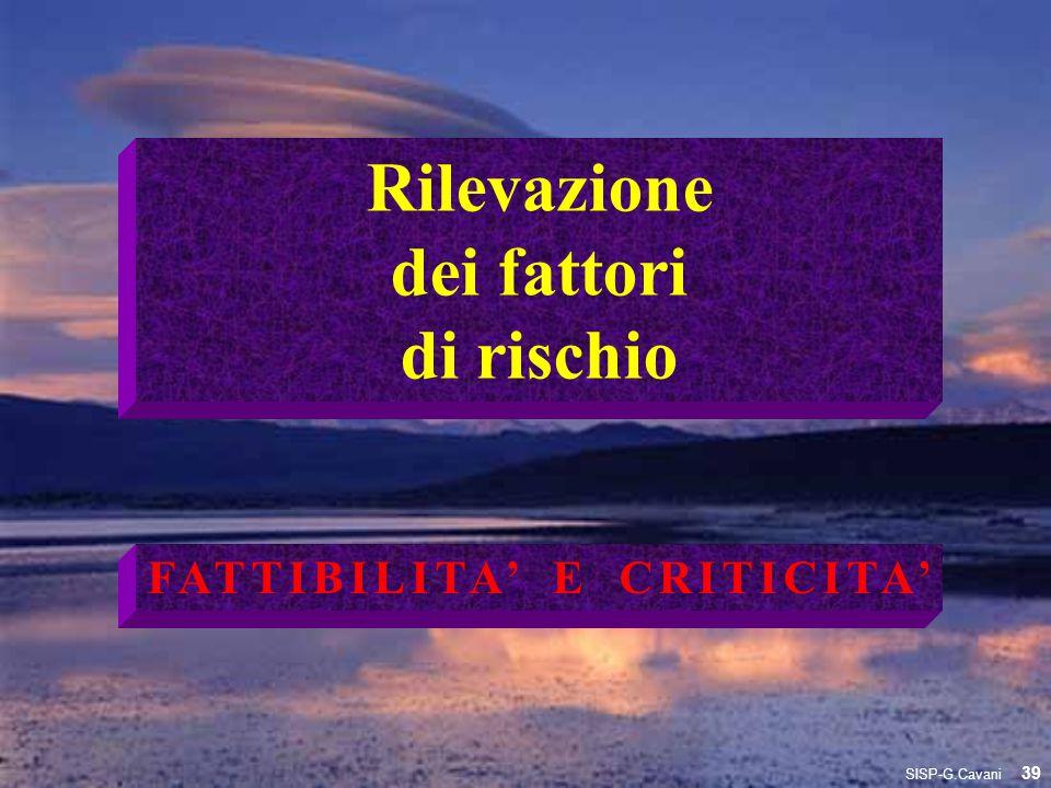 Rilevazione dei fattori di rischio FATTIBILITA' E CRITICITA' 39 SISP-G.Cavani