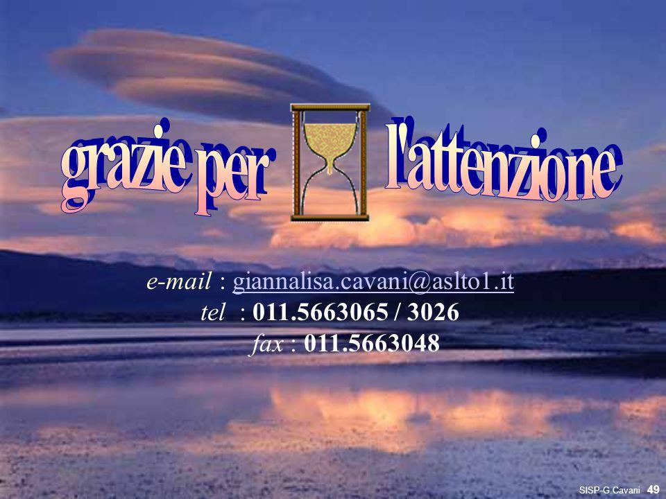 e-mail : giannalisa.cavani@aslto1.itgiannalisa.cavani@aslto1.it tel : 011.5663065 / 3026 fax : 011.5663048 49 SISP-G.Cavani