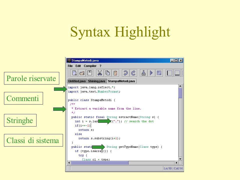 Syntax Highlight Parole riservate Commenti Stringhe Classi di sistema