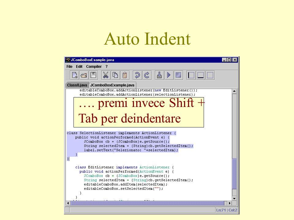 …. premi invece Shift + Tab per deindentare Auto Indent