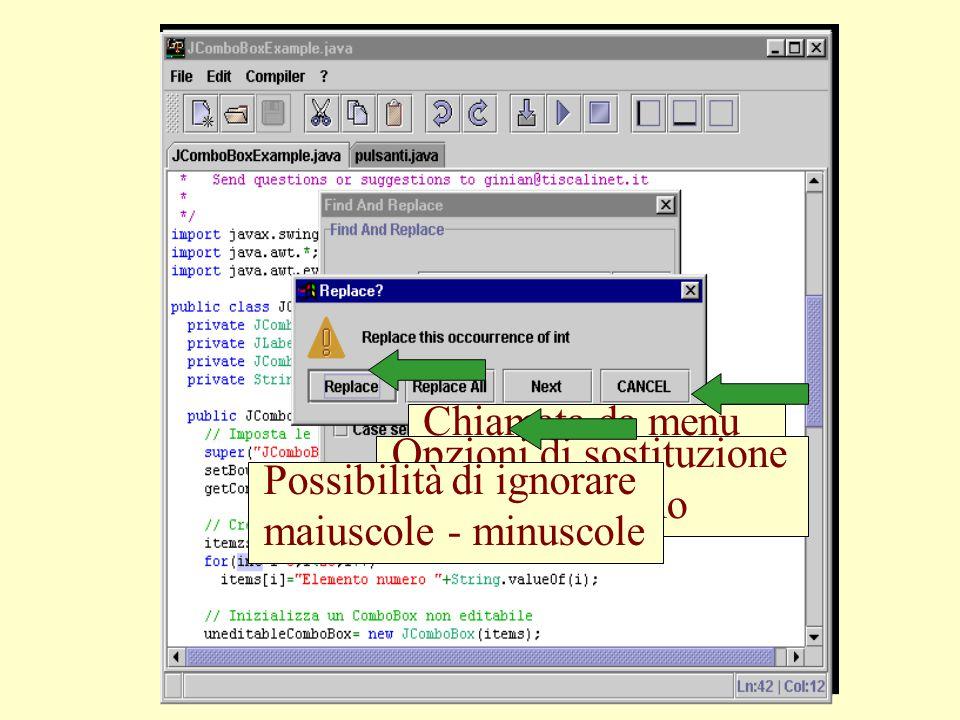 Strumenti di ricerca Ricerca incrementale Replace Chiamata da menu o da tastiera Opzioni di sostituzione a portata di mano Possibilità di ignorare mai