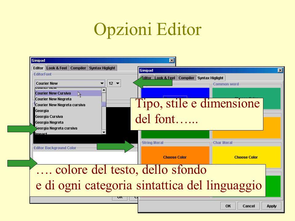 …. colore del testo, dello sfondo e di ogni categoria sintattica del linguaggio Tipo, stile e dimensione del font…... Opzioni Editor