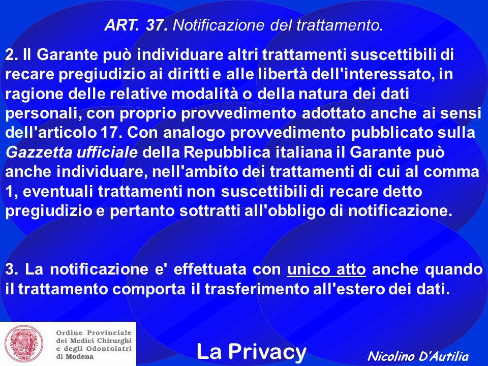 Nicolino D'Autilia La Privacy ART.37. Notificazione del trattamento.