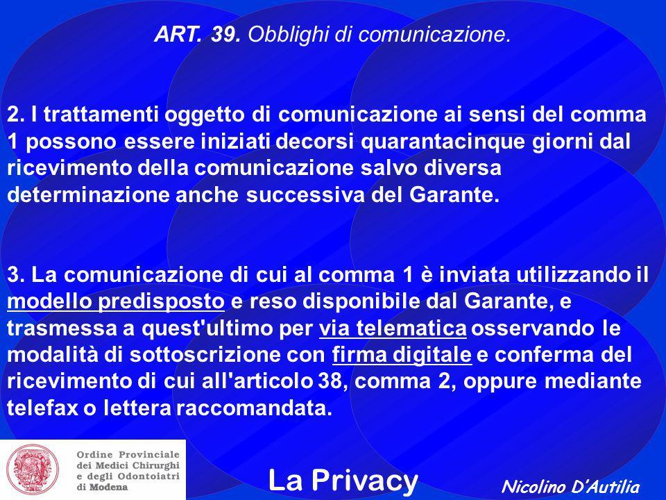 Nicolino D'Autilia La Privacy ART.39. Obblighi di comunicazione.