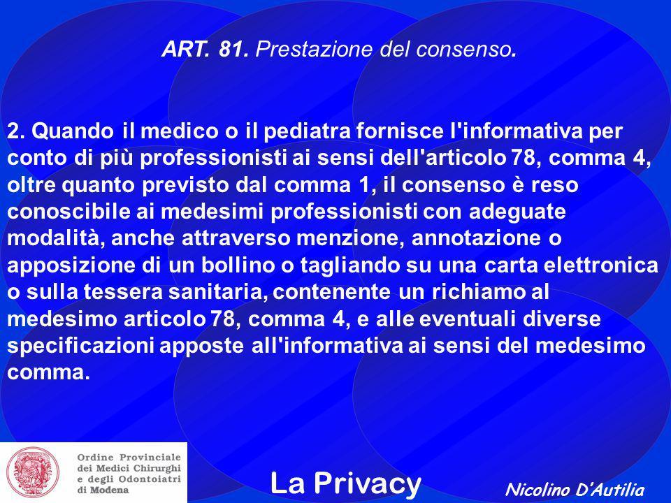 Nicolino D'Autilia La Privacy ART.81. Prestazione del consenso.