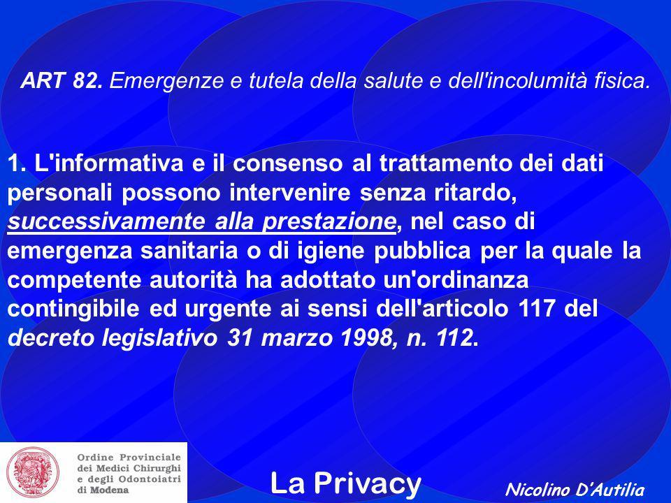 Nicolino D'Autilia La Privacy ART 82.Emergenze e tutela della salute e dell incolumità fisica.