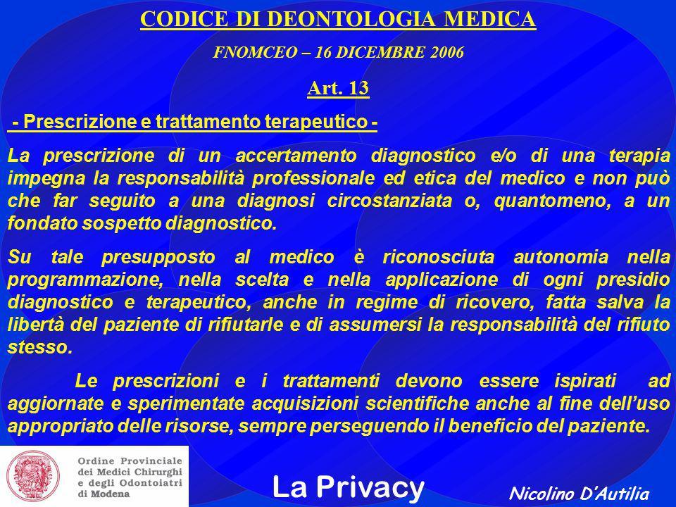 Nicolino D'Autilia La Privacy CODICE DI DEONTOLOGIA MEDICA FNOMCEO – 16 DICEMBRE 2006 Art.
