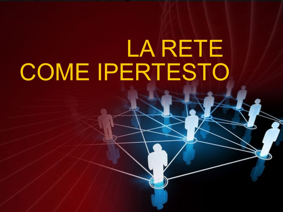 LA RETE COME IPERTESTO