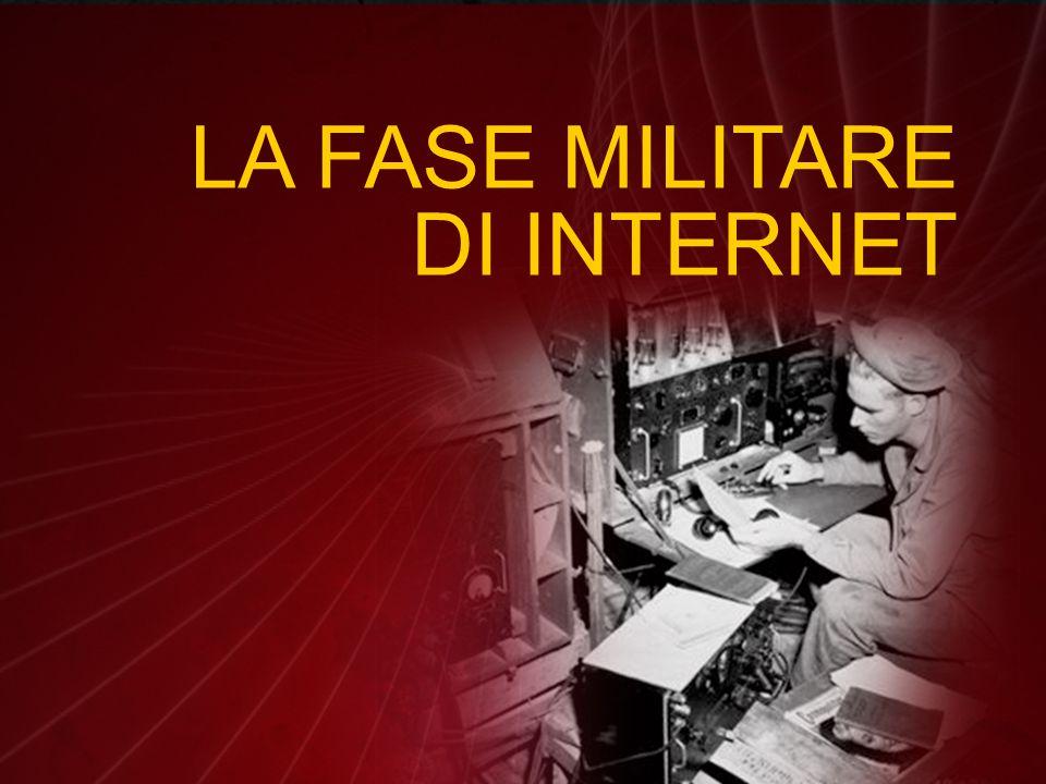 Internet nasce come una rete militare che connette i computer del Pentagono e delle forze armate Usa...