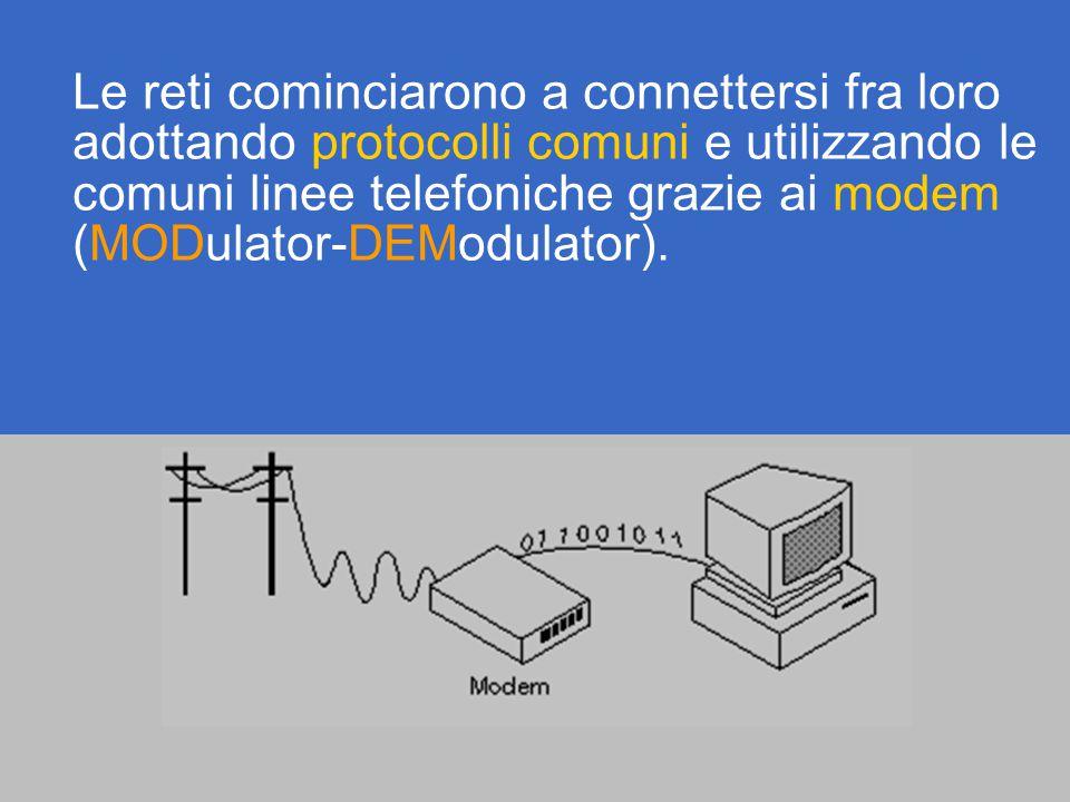 Le reti cominciarono a connettersi fra loro adottando protocolli comuni e utilizzando le comuni linee telefoniche grazie ai modem (MODulator-DEModulator).