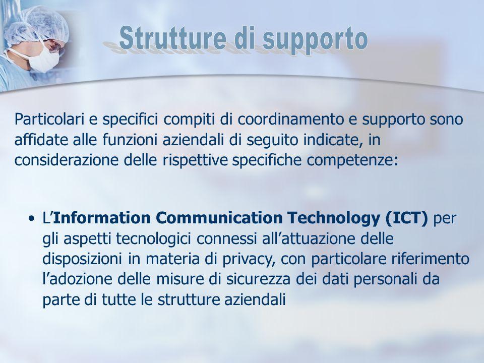 Particolari e specifici compiti di coordinamento e supporto sono affidate alle funzioni aziendali di seguito indicate, in considerazione delle rispett