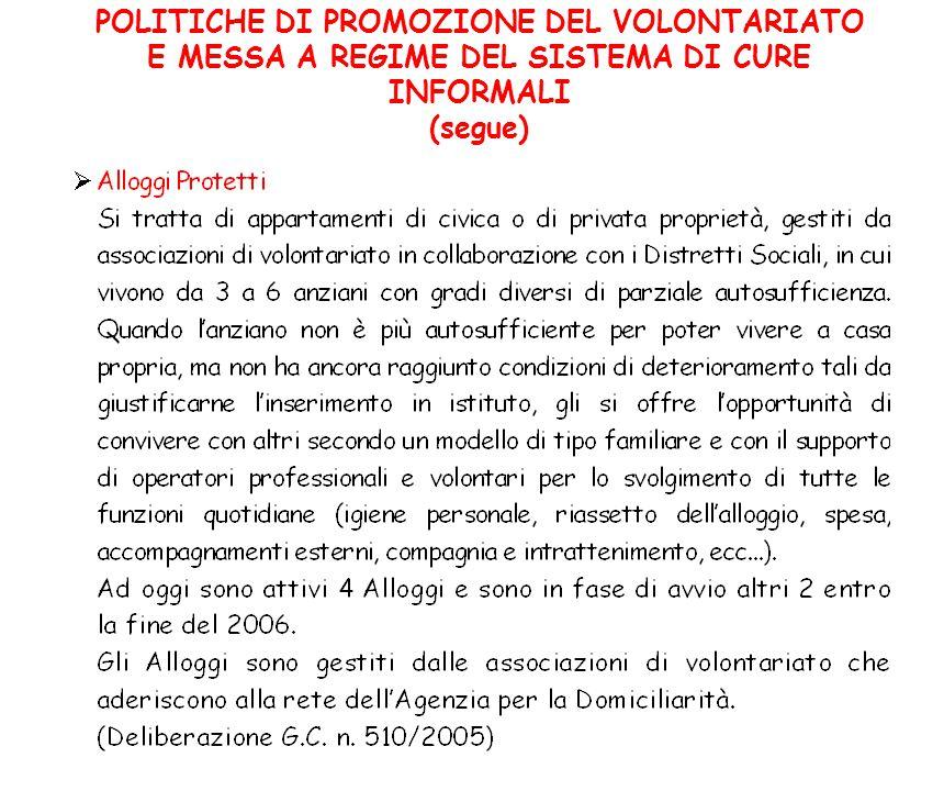 POLITICHE DI PROMOZIONE DEL VOLONTARIATO E MESSA A REGIME DEL SISTEMA DI CURE INFORMALI (segue)