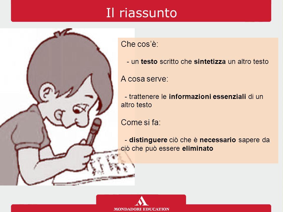 Le fasi di lavoro  Lettura e comprensione  Selezione delle informazioni  Riscrittura e controllo