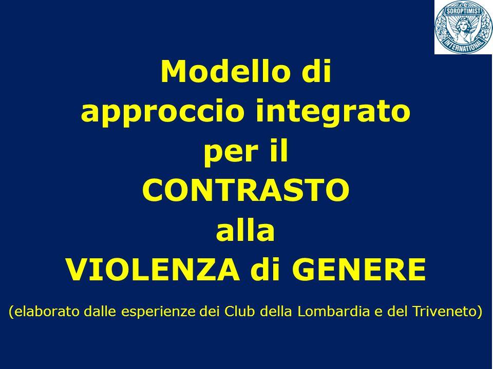 Modello di approccio integrato per il CONTRASTO alla VIOLENZA di GENERE (elaborato dalle esperienze dei Club della Lombardia e del Triveneto)