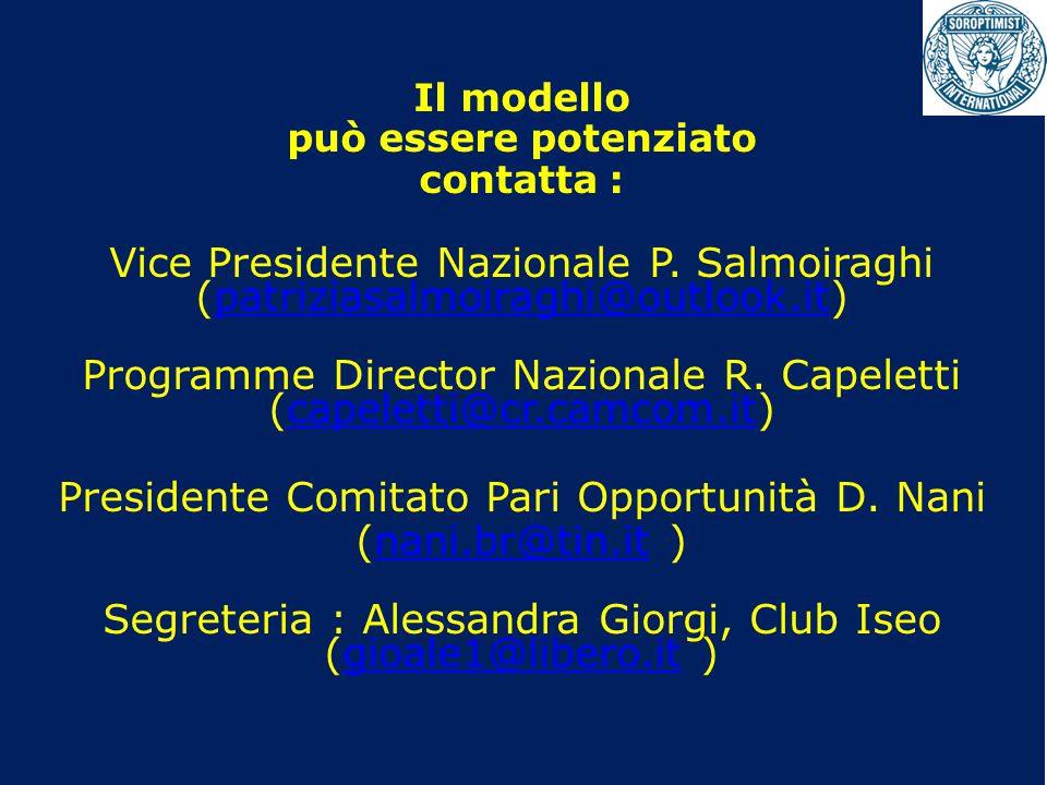 Il modello può essere potenziato contatta : Vice Presidente Nazionale P. Salmoiraghi (patriziasalmoiraghi@outlook.it)patriziasalmoiraghi@outlook.it Pr