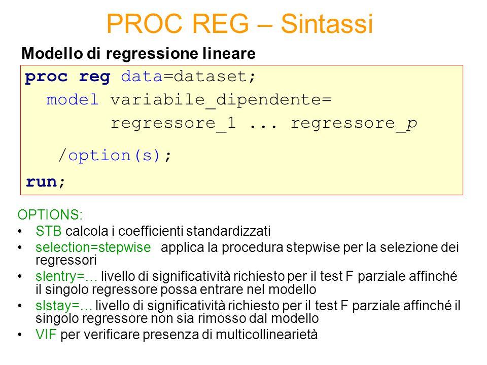 La PROC REG fornisce nell'output i valori della distanza di Cook e del levarage H per ogni osservazione del dataset: proc reg data=dataset noprint; model variabile_dipendente= regressore_1...