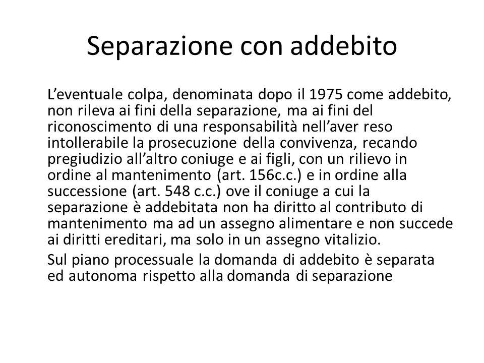 Separazione con addebito L'eventuale colpa, denominata dopo il 1975 come addebito, non rileva ai fini della separazione, ma ai fini del riconoscimento