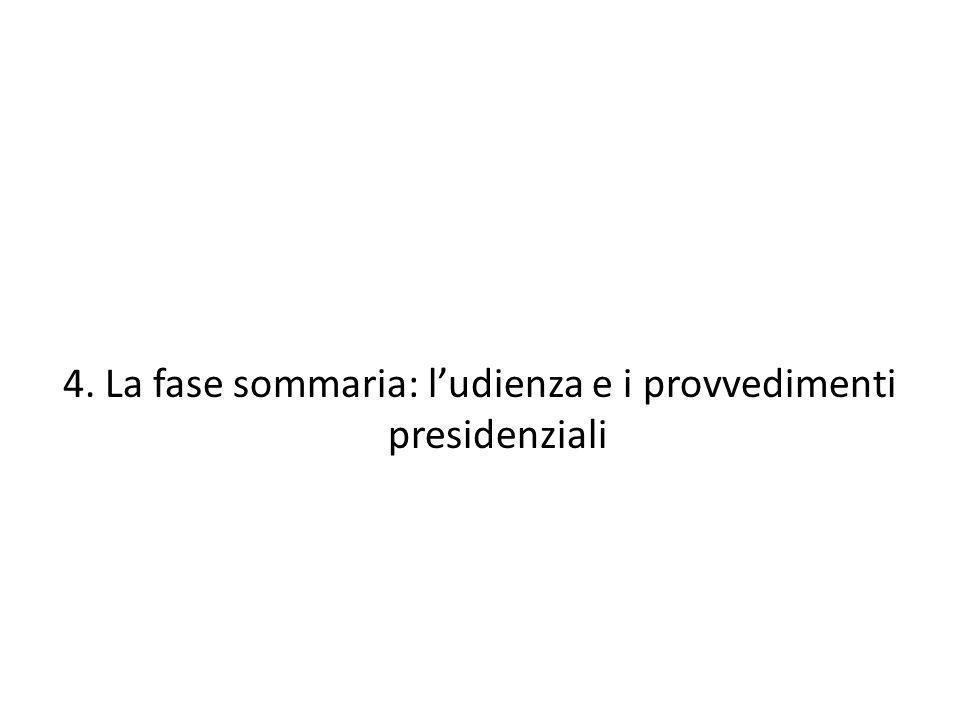 4. La fase sommaria: l'udienza e i provvedimenti presidenziali