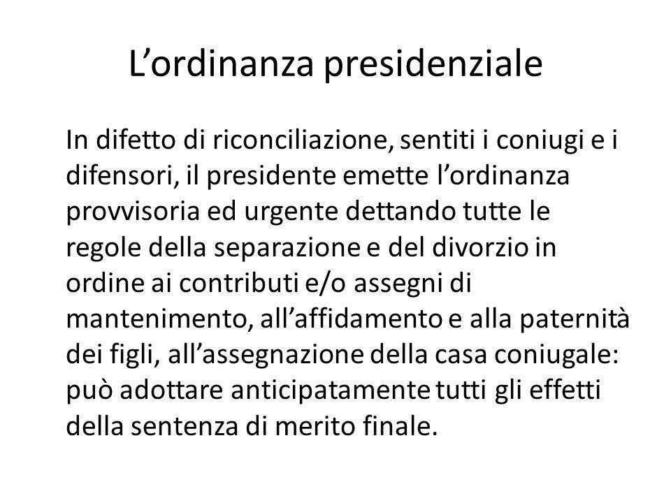 L'ordinanza presidenziale In difetto di riconciliazione, sentiti i coniugi e i difensori, il presidente emette l'ordinanza provvisoria ed urgente dett