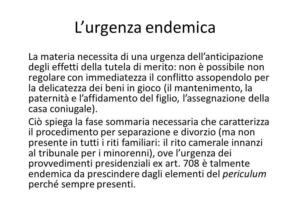 L'urgenza endemica La materia necessita di una urgenza dell'anticipazione degli effetti della tutela di merito: non è possibile non regolare con immed