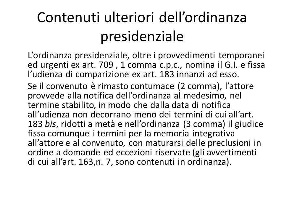 Contenuti ulteriori dell'ordinanza presidenziale L'ordinanza presidenziale, oltre i provvedimenti temporanei ed urgenti ex art. 709, 1 comma c.p.c., n