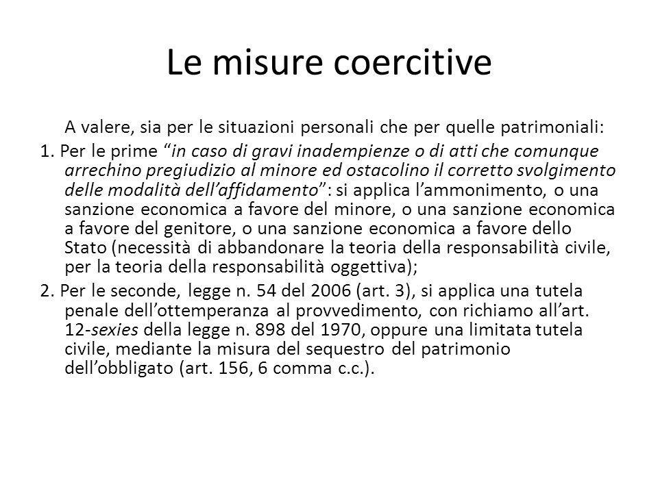 """Le misure coercitive A valere, sia per le situazioni personali che per quelle patrimoniali: 1. Per le prime """"in caso di gravi inadempienze o di atti c"""