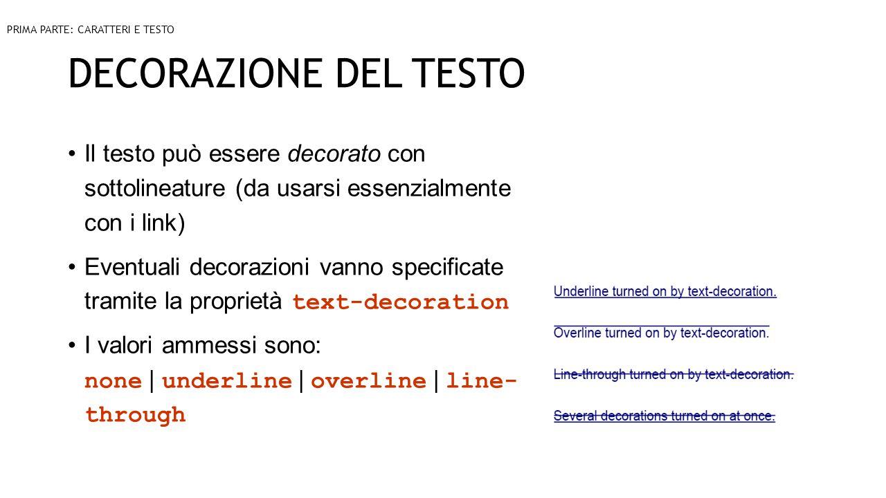 DECORAZIONE DEL TESTO Il testo può essere decorato con sottolineature (da usarsi essenzialmente con i link) Eventuali decorazioni vanno specificate tr