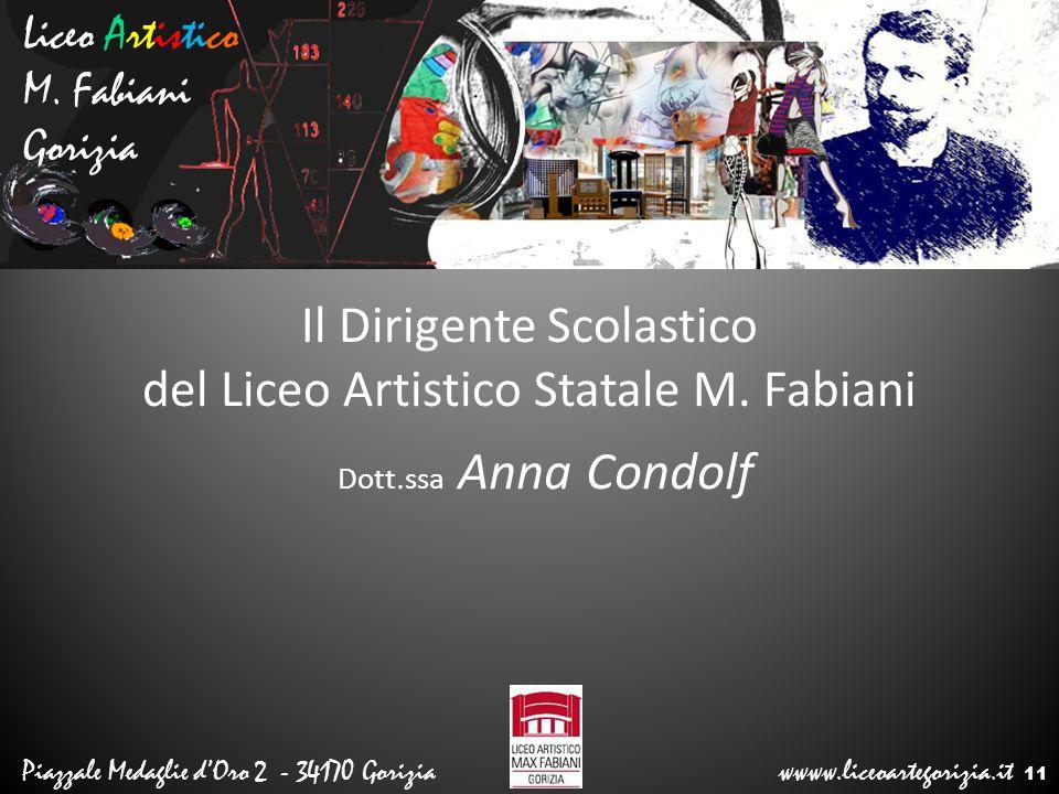 Liceo Artistico M. Fabiani Gorizia Piazzale Medaglie d'Oro 2 - 34170 Gorizia wwww.liceoartegorizia.it Il Dirigente Scolastico del Liceo Artistico Stat