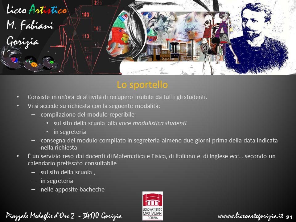 Liceo Artistico M. Fabiani Gorizia Piazzale Medaglie d'Oro 2 - 34170 Gorizia wwww.liceoartegorizia.it Lo sportello Consiste in un'ora di attività di r