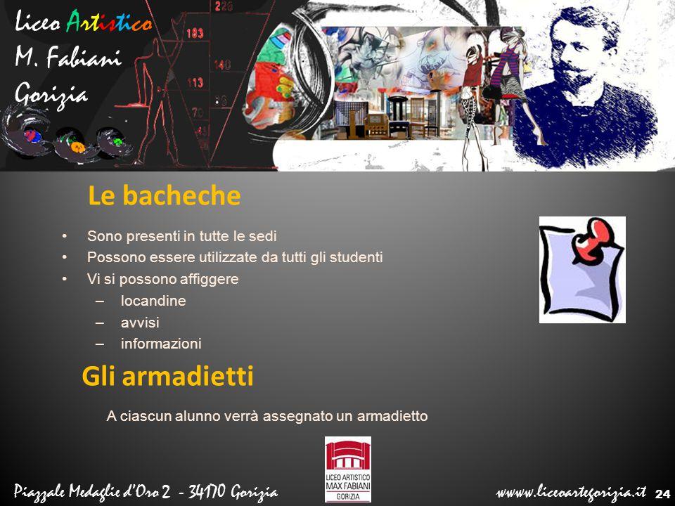 Liceo Artistico M. Fabiani Gorizia Piazzale Medaglie d'Oro 2 - 34170 Gorizia wwww.liceoartegorizia.it Le bacheche Sono presenti in tutte le sedi Posso