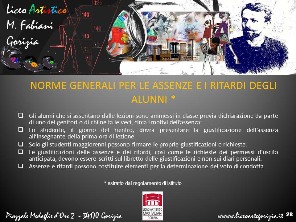 Liceo Artistico M. Fabiani Gorizia Piazzale Medaglie d'Oro 2 - 34170 Gorizia wwww.liceoartegorizia.it NORME GENERALI PER LE ASSENZE E I RITARDI DEGLI